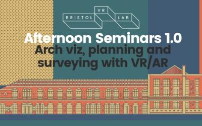 BVRL Afternoon Seminars 1.0 – Arch viz, planning and surveying using VR/AR