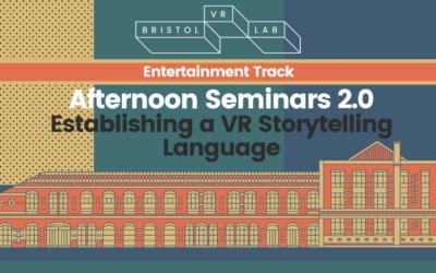 BVRL Afternoon Seminars 2.0  – Establishing a VR Storytelling Language