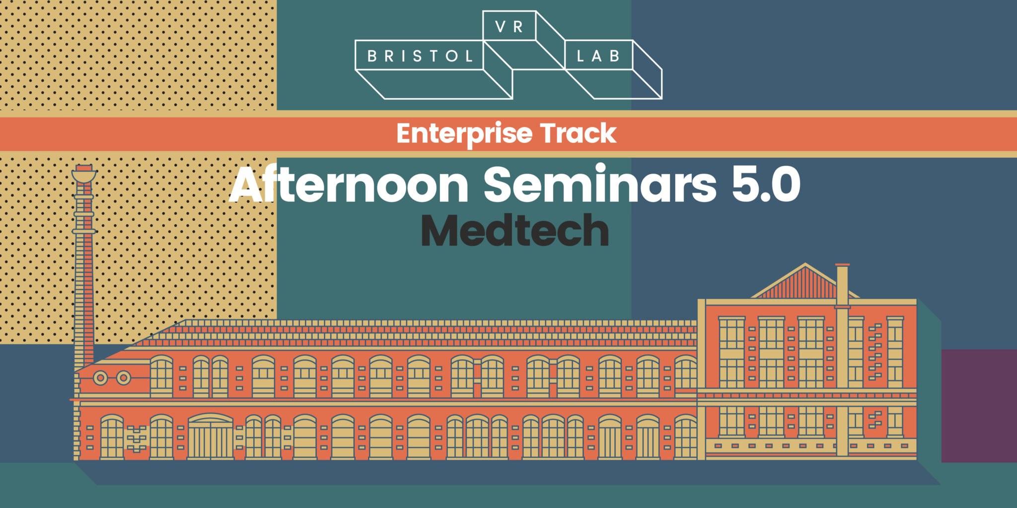 BVRL Afternoon Seminars 5.0 – MedTech