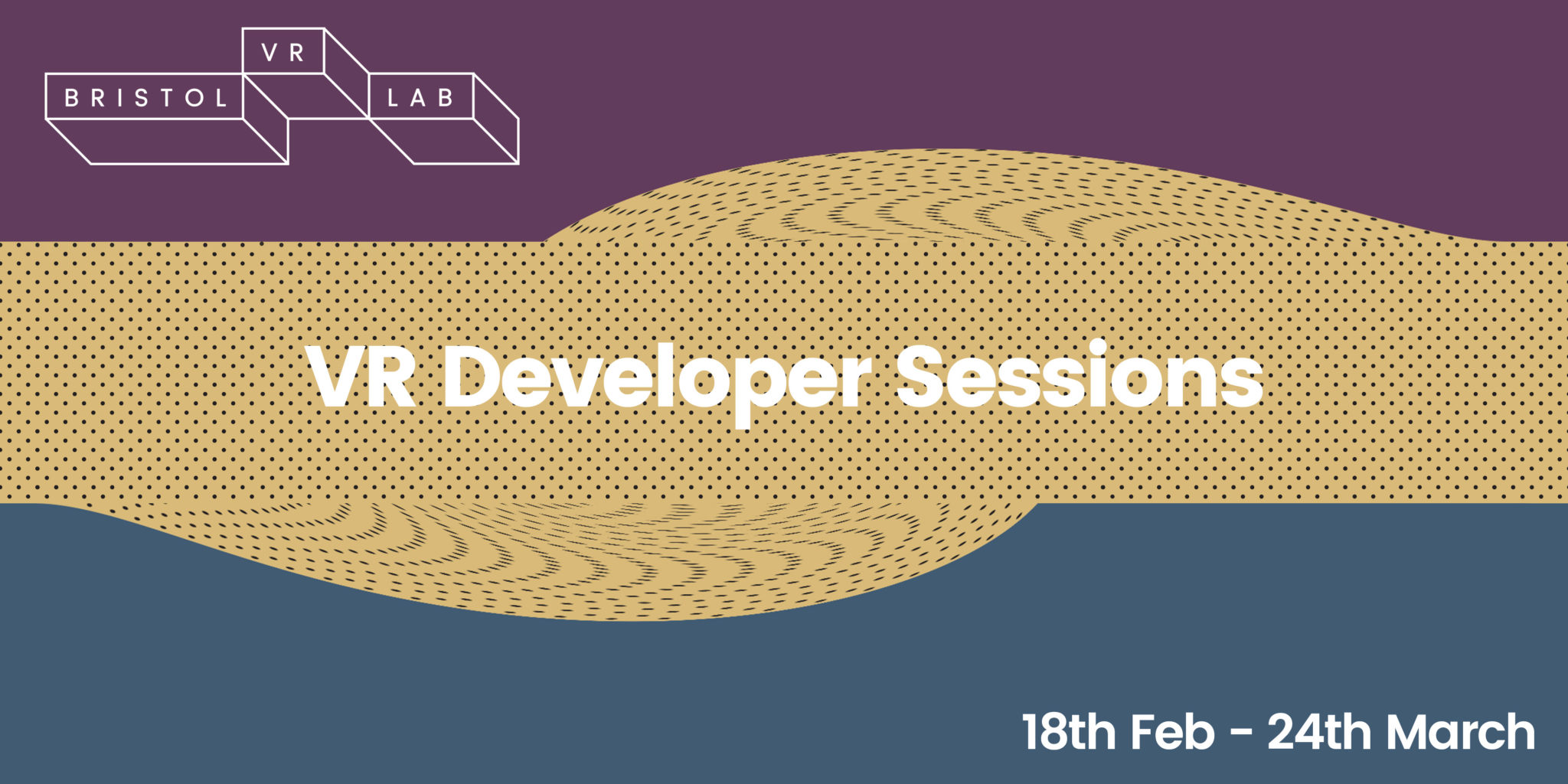 Weekly VR Developer Sessions: 18th Feb – 24th March