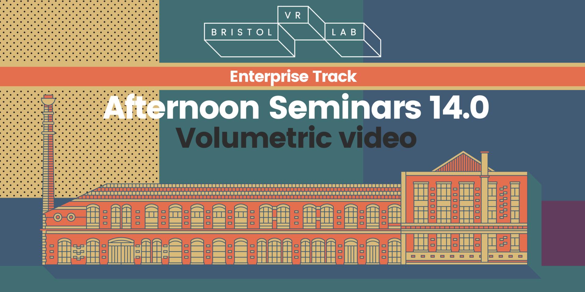 BVRL Afternoon Seminars 14.0 – Volumetric Video